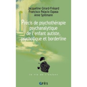 Precis-de-psychotherapie-psychanalytique-de-l-enfant-autiste-psychotique-et-borderline[1]